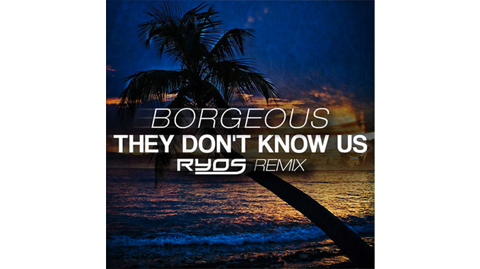 Photo of Borgeous – They Don't Know Us (Ryos Remix)