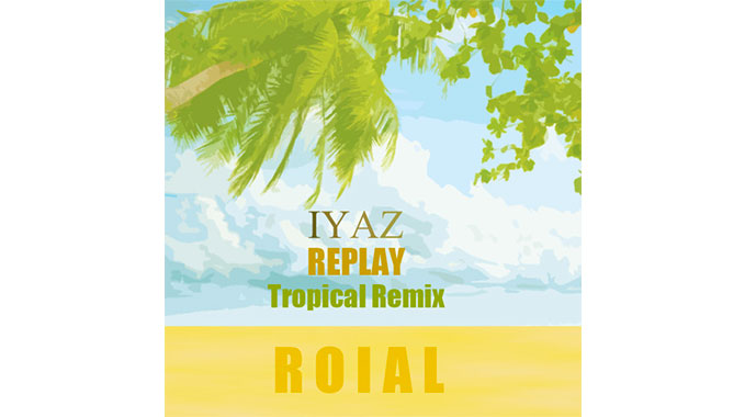 Photo of Iyaz – Replay (Roial Remix)