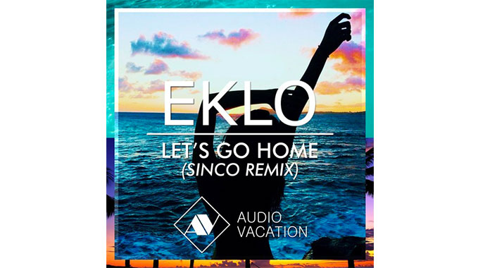 Photo of Eklo – Lets Go Home (Sinco Remix)
