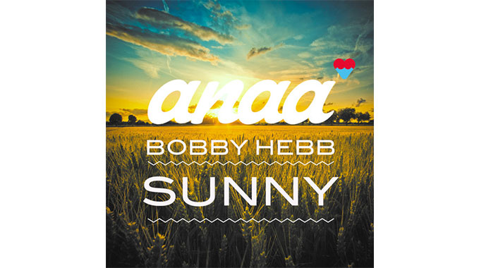 Photo of Bobby Hebb – Sunny (Anaa Remix)