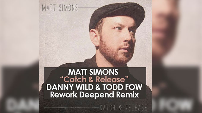 Photo of Matt Simons – Catch & Release (Danny Wild & Todd Fow Rework Deepend Rmx)