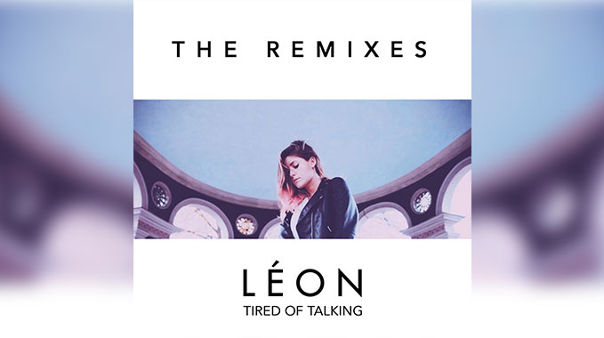 Photo of LEON – Tired Of Talking (filous Remix)