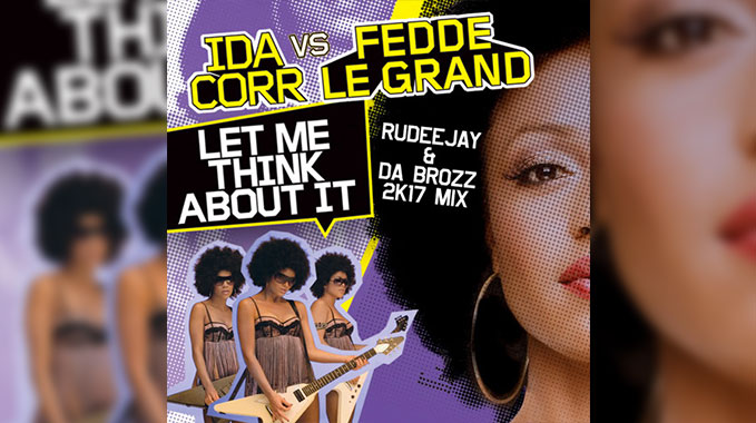 Photo of Ida Corr vs. Fedde Le Grand – Let Me Think About It (Rudeejay & Da Brozz 2K17 Mix)