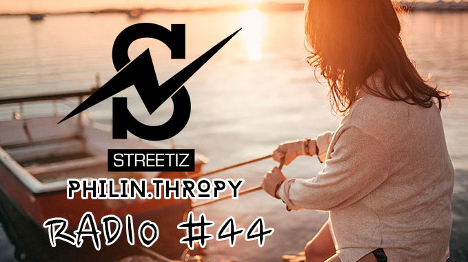 Photo of Streetiz Radio #44 With Philin.Thropy