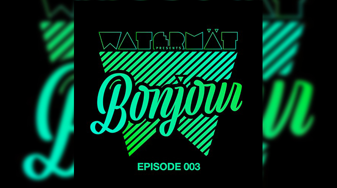 Photo of Watermät – Bonjour Radioshow #03