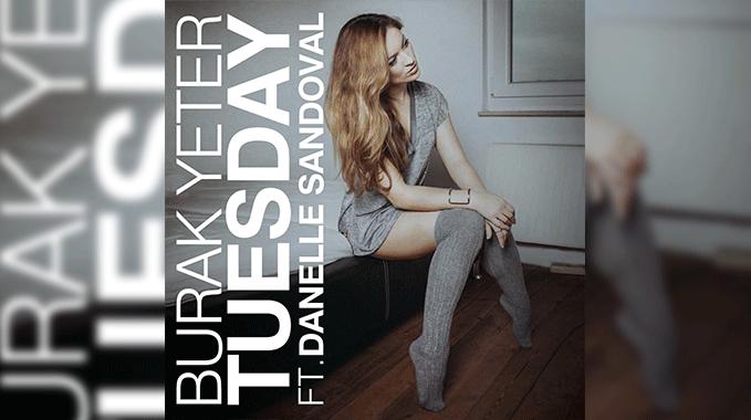 Photo of Burak Yeter – Tuesday ft. Danelle Sandoval