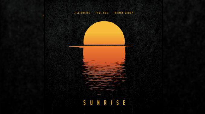 Photo of Jillionaire, Fuse ODG & Fatman Scoop – Sunrise (Original Mix)