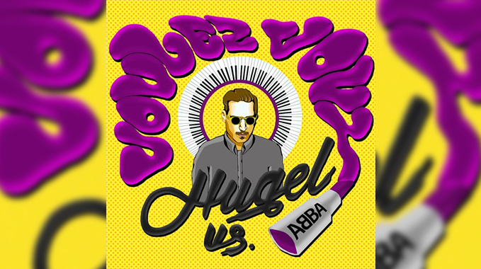 Photo of HUGEL vs. ABBA – Voulez Vous
