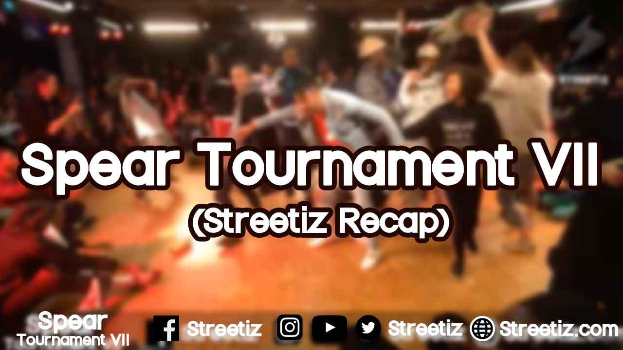 Photo of Spear Tournament VII – (Streetiz Recap)