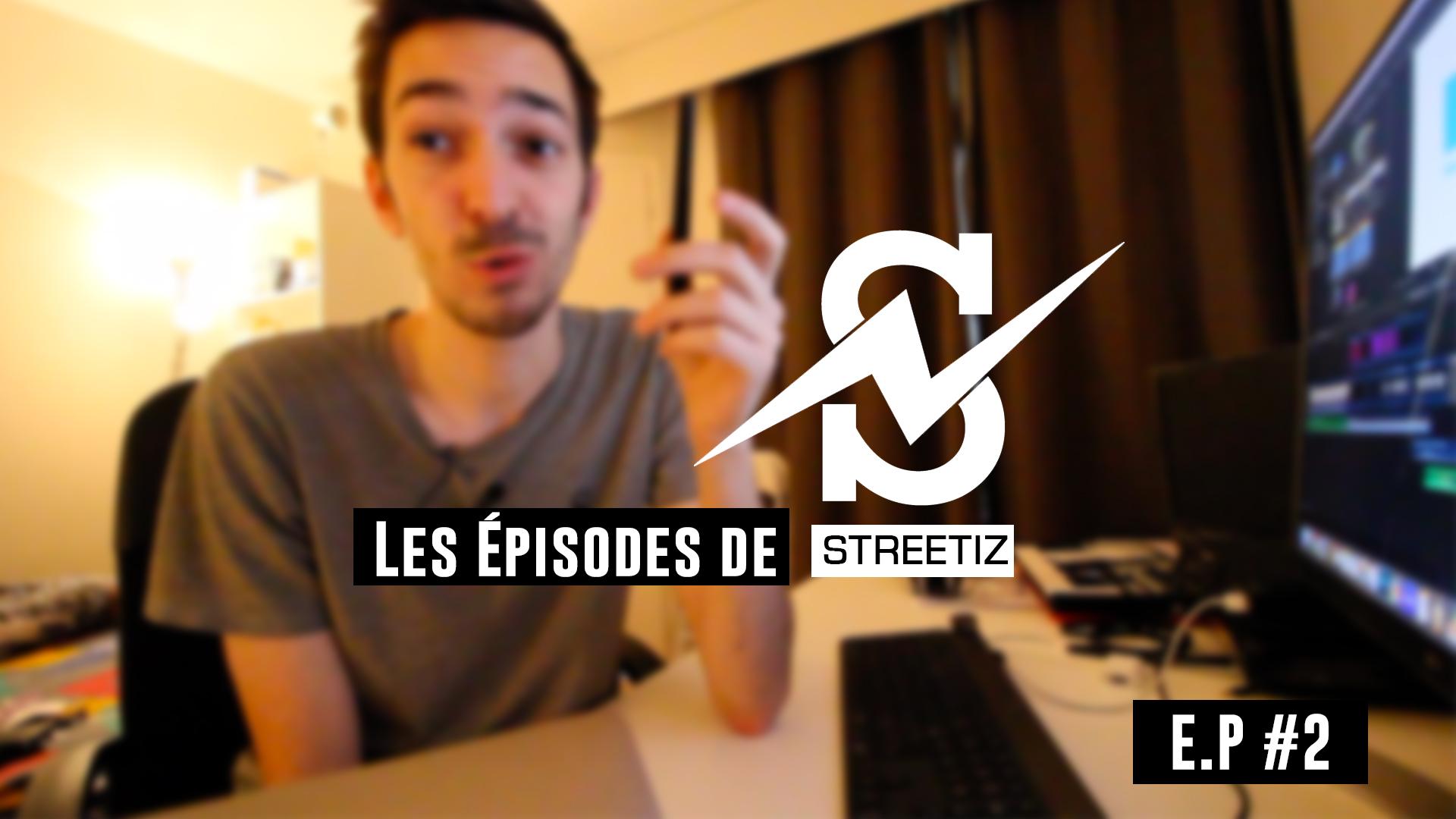 Photo of Les Episodes de Streetiz #2