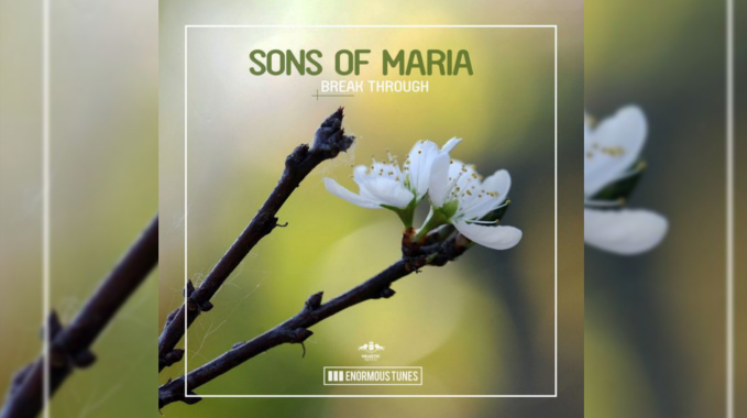Photo of Sons Of Maria – Break Through
