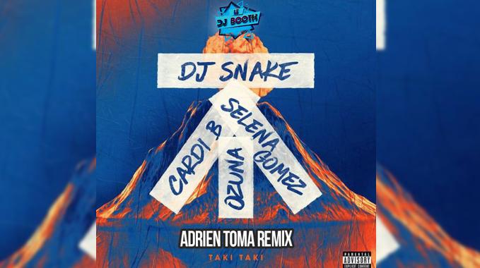 Photo of DJ Snake feat. Cardi B, Ozuna & Selena Gomez – Taki Taki (Adrien Toma Remix)