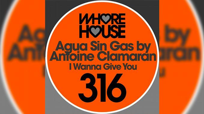Photo of Antoine Clamaran, Agua Sin Gas – I Wanna Give You (Original Mix)
