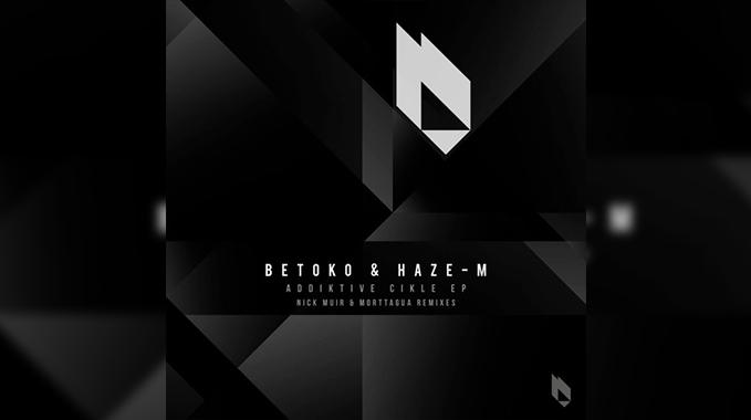 Photo of Betoko & Haze M – Addiktive Cikle (Original Mix)