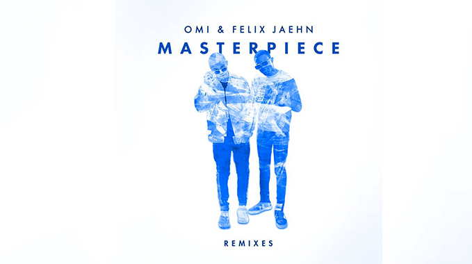 Photo of OMI & Felix Jaehn – Masterpiece (HUGEL Remix)
