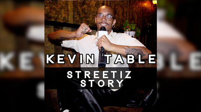 Photo of Streetiz Story – Kevin Table